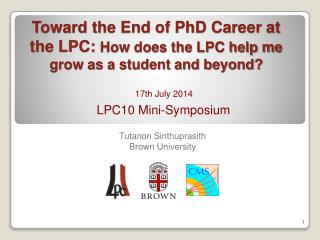 Toward the  End of PhD Career at the LPC:  How does the LPC help me grow as a student and beyond?