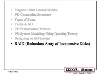 Magnetic Disk Characteristics I/O Connection Structure Types of Buses Cache & I/O