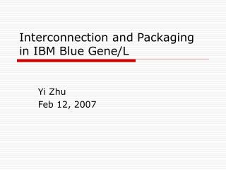 Interconnection and Packaging in IBM Blue Gene/L