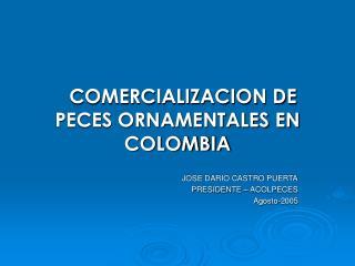 COMERCIALIZACION DE PECES ORNAMENTALES EN COLOMBIA