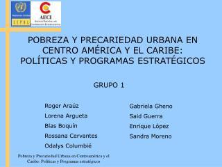 POBREZA Y PRECARIEDAD URBANA EN CENTRO AMÉRICA Y EL CARIBE: POLÍTICAS Y PROGRAMAS ESTRATÉGICOS