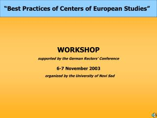 WORKSHOP  supported by the German Rectors' Conference 6-7 November 2003