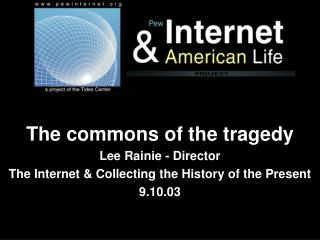 The commons of the tragedy Lee Rainie - Director