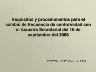 COFETEL – CIRT  Enero de 2009