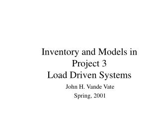 Inventory and Models in Project 3 Load Driven Systems