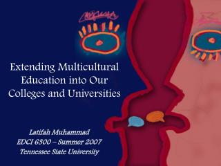 Extending Multicultural Education into Our Colleges and Universities