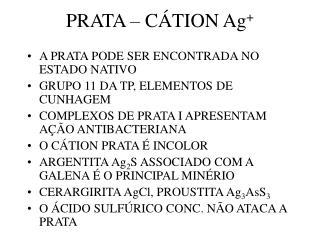 PRATA – CÁTION Ag +