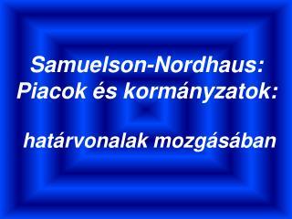 Samuelson-Nordhaus: Piacok és kormányzatok:  határvonalak mozgásában