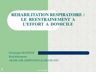 REHABILITATION RESPIRATOIRE  :  LE  REENTRAINEMENT  A  L�EFFORT  A  DOMICILE