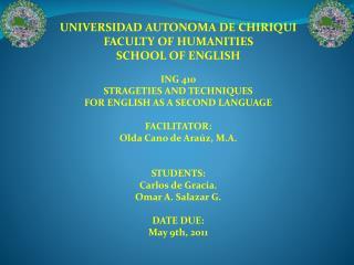 UNIVERSIDAD AUTONOMA DE CHIRIQUI FACULTY OF HUMANITIES SCHOOL OF ENGLISH ING 410