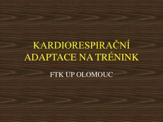 KARDIORESPIRACN  ADAPTACE NA TR NINK