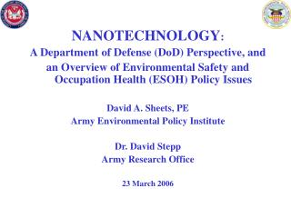 NANOTECHNOLOGY:  A Department of Defense DoD Perspective, and  an Overview of Environmental Safety and Occupation Health