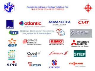 Association des Ingénieurs en Climatique, Ventilation et Froid GROUPE REGIONAL MIDI-PYRENEES