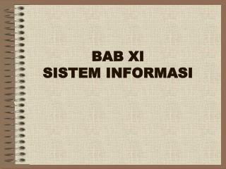 BAB XI SISTEM INFORMASI