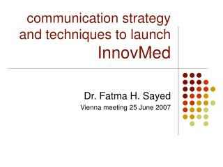 communication strategy and techniques to launch  InnovMed