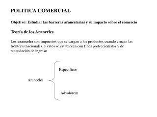 POLITICA COMERCIAL Objetivo: Estudiar las barreras arancelarias y su impacto sobre el comercio