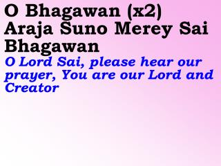Parthi Puri Ke Tum Ho Daata  O Lord Sai, You are the Lord of Puttaparti