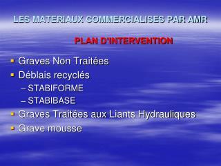 LES MATERIAUX COMMERCIALISES PAR AMR