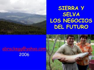 SIERRA Y SELVA LOS NEGOCIOS DEL FUTURO