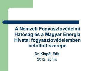Dr. Kispál Edit 2012. április