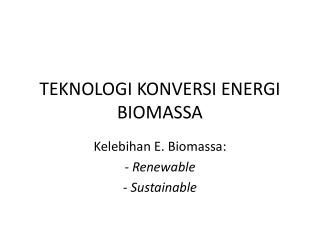 TEKNOLOGI KONVERSI ENERGI BIOMASSA