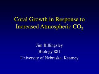 Coral Growth in Response to Increased Atmospheric CO 2
