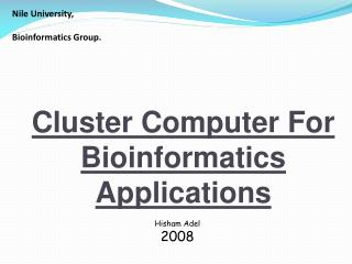 Cluster Computer For Bioinformatics Applications