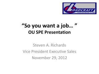 """So you want a job… "" OU SPE Presentation"