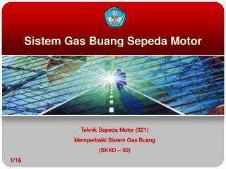 Sistem Gas Buang Sepeda Motor