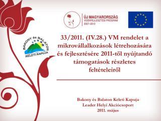 Bakony és Balaton Keleti Kapuja  Leader Helyi Akciócsoport 2011. május