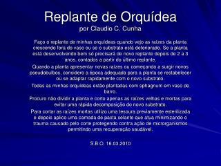 Replante de Orqu�dea por Claudio C. Cunha