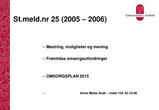 Stld.nr 25 (2005 – 2006)