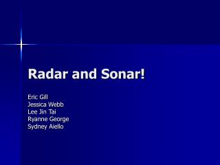 Radar and Sonar!