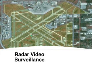 Radar Video Surveillance