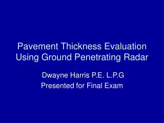 Pavement Thickness Evaluation Using Ground Penetrating Radar
