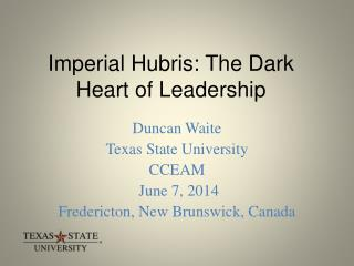 Imperial Hubris: The Dark Heart of Leadership
