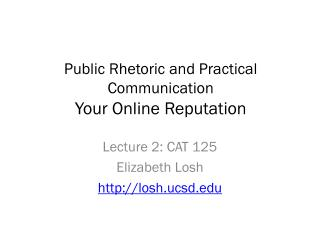 Public Rhetoric and Practical Communication Your Online Reputation