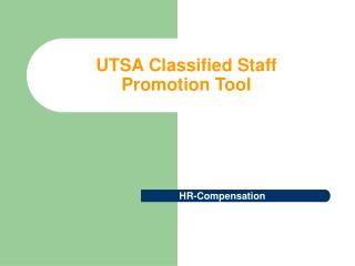 UTSA Classified Staff  Promotion Tool