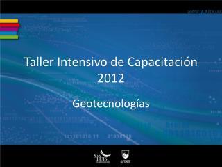 Taller Intensivo de Capacitación 2012
