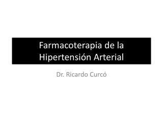 Farmacoterapia de la Hipertensión Arterial