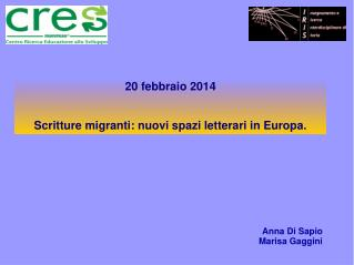 20 febbraio 2014 Scritture migranti: nuovi spazi letterari in Europa.