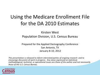 Using the Medicare Enrollment File  for the DA 2010 Estimates