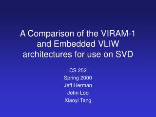 A Comparison of the VIRAM-1 and Embedded VLIW architectures for use on SVD