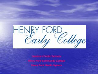 Dearborn Public Schools Henry Ford Community College Henry Ford Health System
