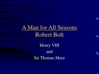 A Man for All Seasons Robert Bolt