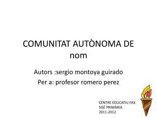 COMUNITAT AUTÒNOMA DE nom