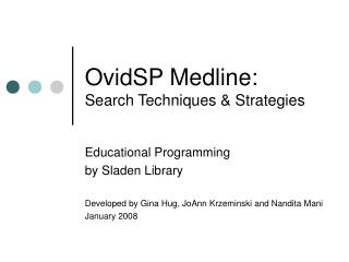 OvidSP Medline: Search Techniques & Strategies