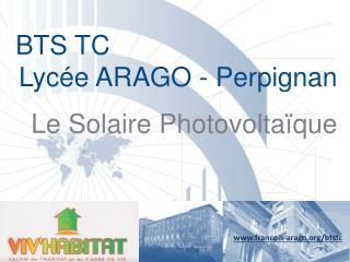 BTS TC  Lycée ARAGO - Perpignan Le Solaire Photovoltaïque