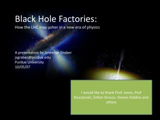 Black Hole Factories: How the LHC may usher in a new era of physics