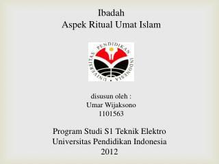 Ibadah Aspek  Ritual  Umat  Islam